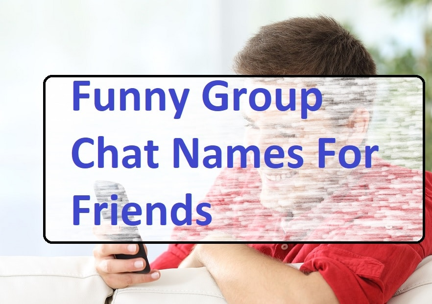 funny group chat names for friends