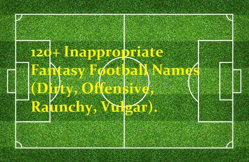 Inappropriate Fantasy Football Names
