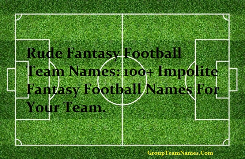 rude fantasy football team names